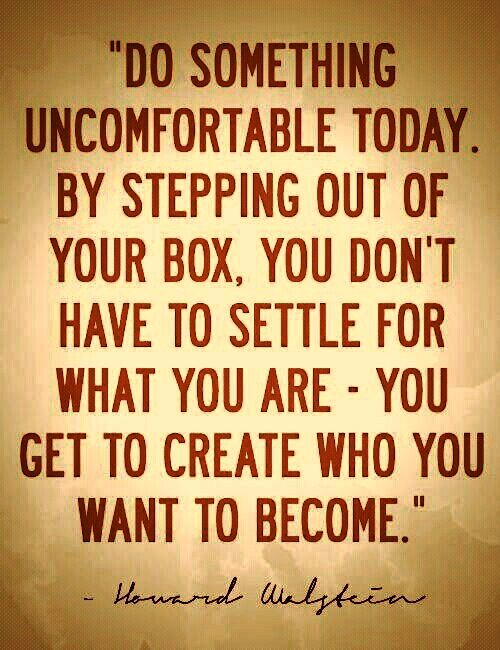 Do something uncomfortable