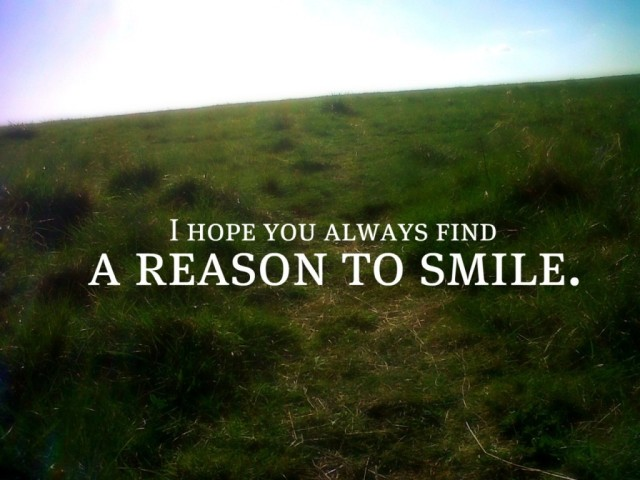 i-hope-you-always-find-a-reason-to-smile.1-1024x768