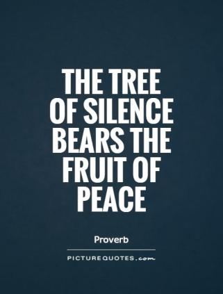 the-tree-of-silence-bears-the-fruit-of-peace-quote-1